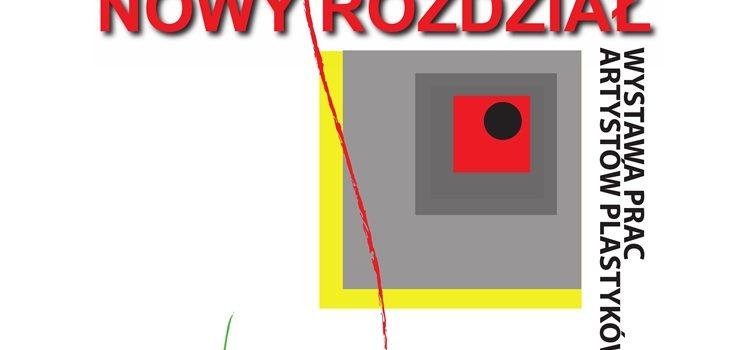 """""""NOWY ROZDZIAŁ"""" – Wystawa prac członków ZPAP"""