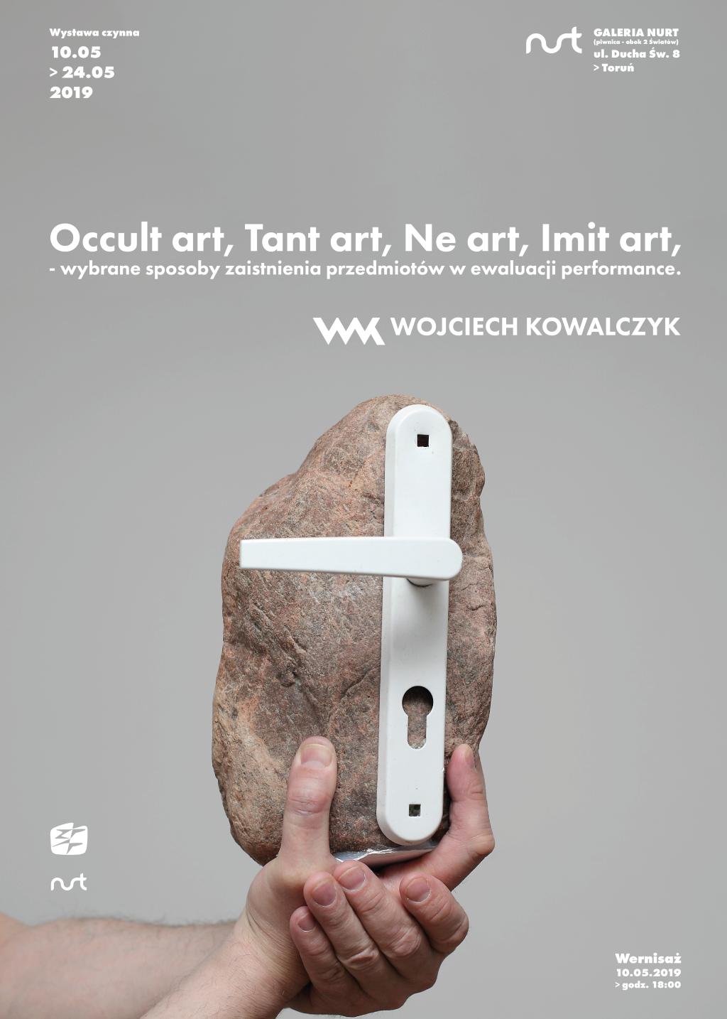 """Zapraszamy na wystawę """"Occult art, Tant art, Ne art, Imit art, – wybrane sposoby zaistnienia przedmiotów w ewaluacji performance"""" – Kowalczyk Wojciech"""