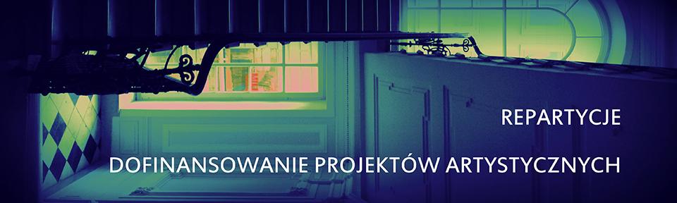 REPARTYCJE – dofinansowanie projektów artystycznych