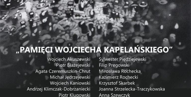 'Pamięci Wojciecha Kapelańskiego' – wystawa zbiorowa