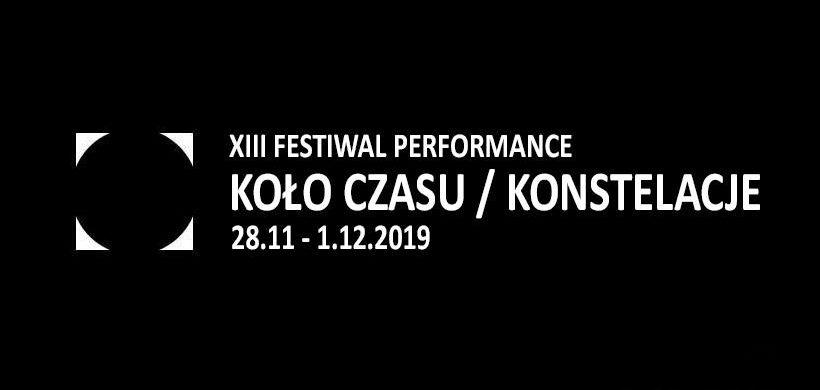 """XIII Festiwal Performance Koło Czasu w ramach wystawy """"Konstelacje – Poza horyzont"""""""