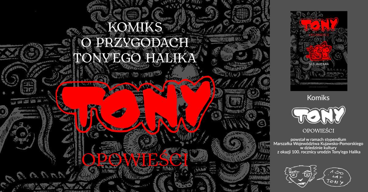 Komiks autorstwa Grzegorza Wawrzyńczaka o przygodach Tony'ego Halika.