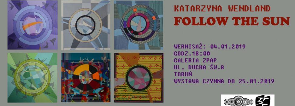Zapraszamy na wystawę 'FOLLOW THE SUN' – Katarzyna Wendland