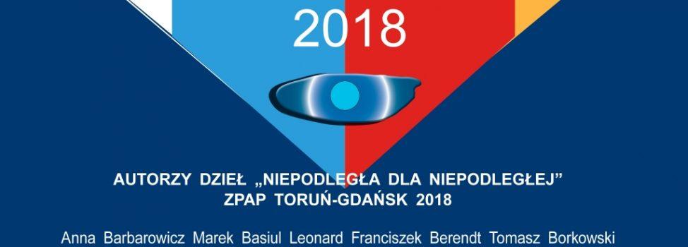 Zapraszamy na wystawę 'niepodległa dla Niepodległej' – ZPAP Toruń / Gdańsk